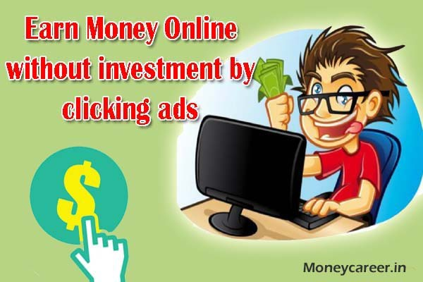 Best Way Earn Money Online without Investment by clicking ads - Make Money online