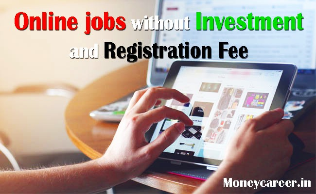 4 Latest Online Jobs in India Without Registration Fee from Home