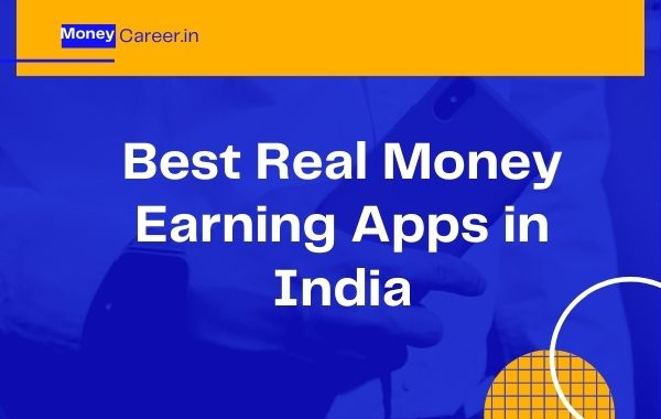 Best Real Money Earning Apps in India